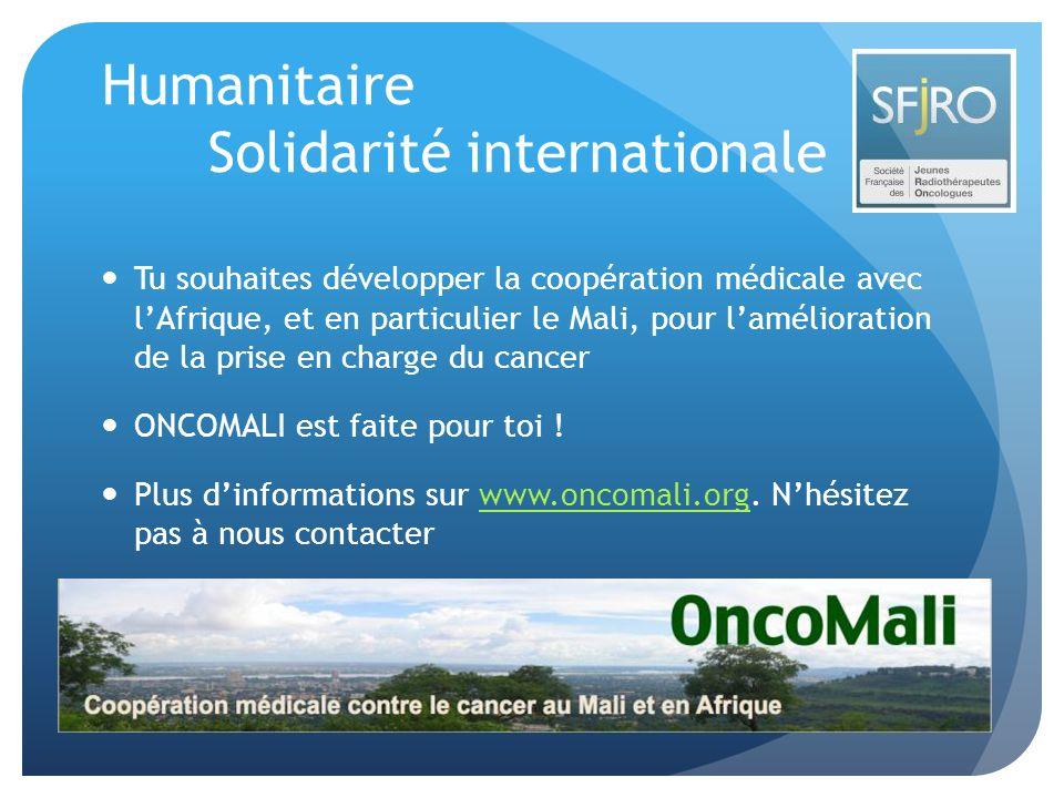 Humanitaire Solidarité internationale Tu souhaites développer la coopération médicale avec lAfrique, et en particulier le Mali, pour lamélioration de