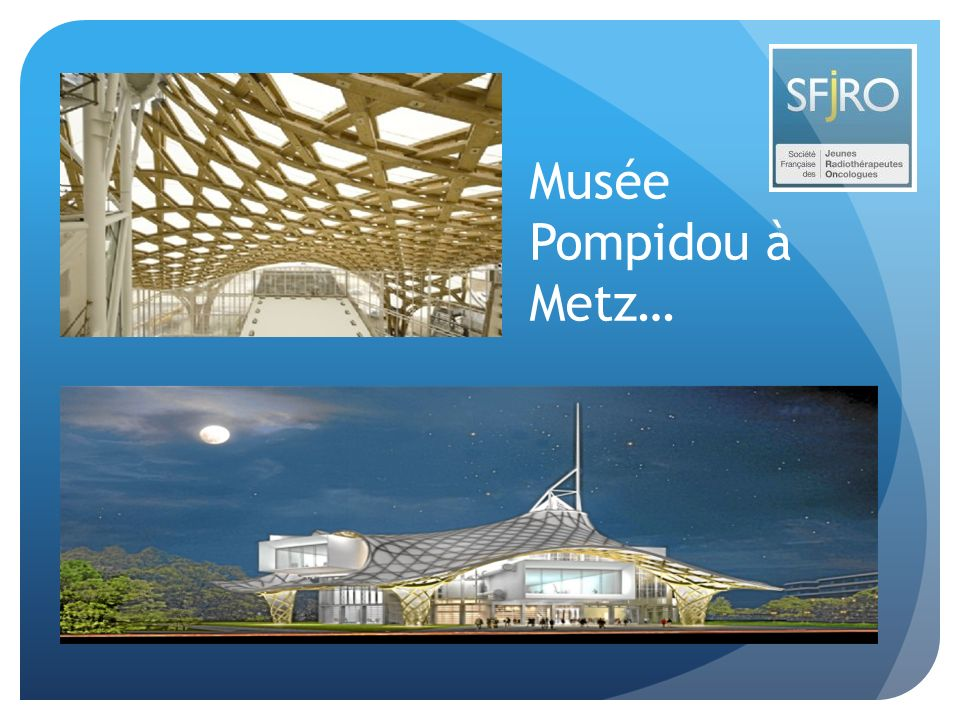 Musée Pompidou à Metz…