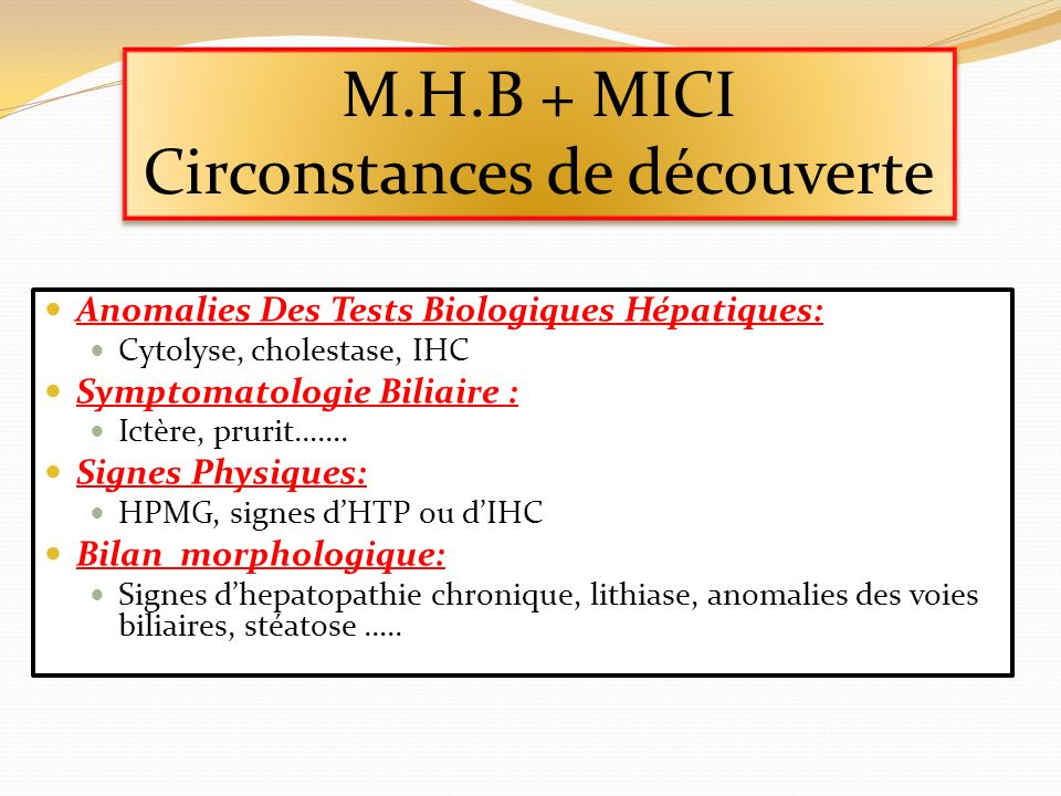 Anomalies Des Tests Biologiques Hépatiques: Cytolyse, cholestase, IHC Symptomatologie Biliaire : Ictère, prurit……. Signes Physiques: HPMG, signes dHTP