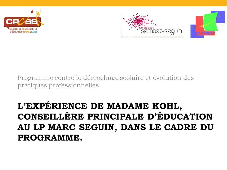 LEXPÉRIENCE DE MADAME KOHL, CONSEILLÈRE PRINCIPALE DÉDUCATION AU LP MARC SEGUIN, DANS LE CADRE DU PROGRAMME.