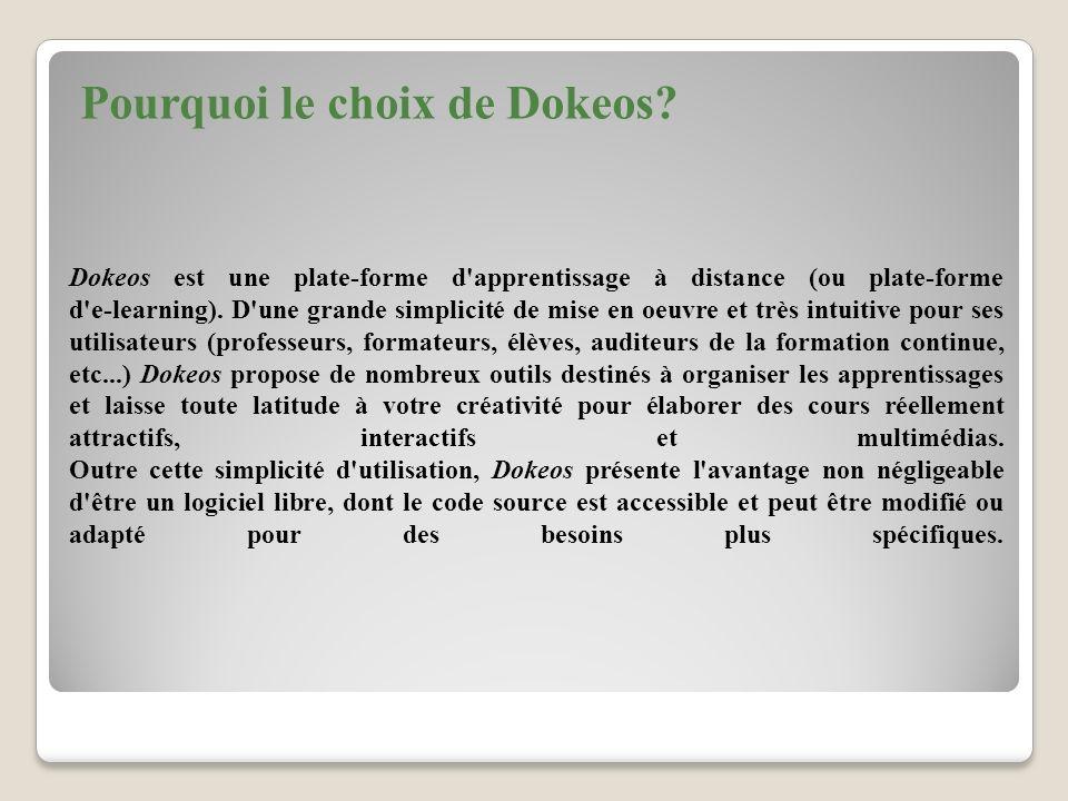 Dokeos est une plate-forme d apprentissage à distance (ou plate-forme d e-learning).