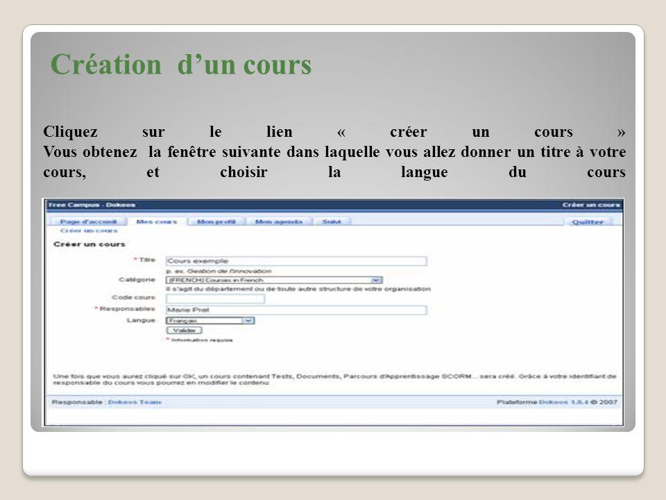 Cliquez sur le lien « créer un cours » Vous obtenez la fenêtre suivante dans laquelle vous allez donner un titre à votre cours, et choisir la langue du cours Création dun cours