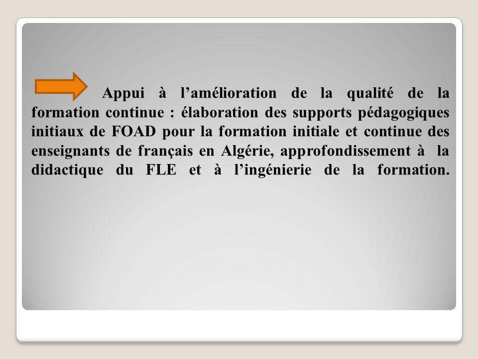 Appui à lamélioration de la qualité de la formation continue : élaboration des supports pédagogiques initiaux de FOAD pour la formation initiale et co
