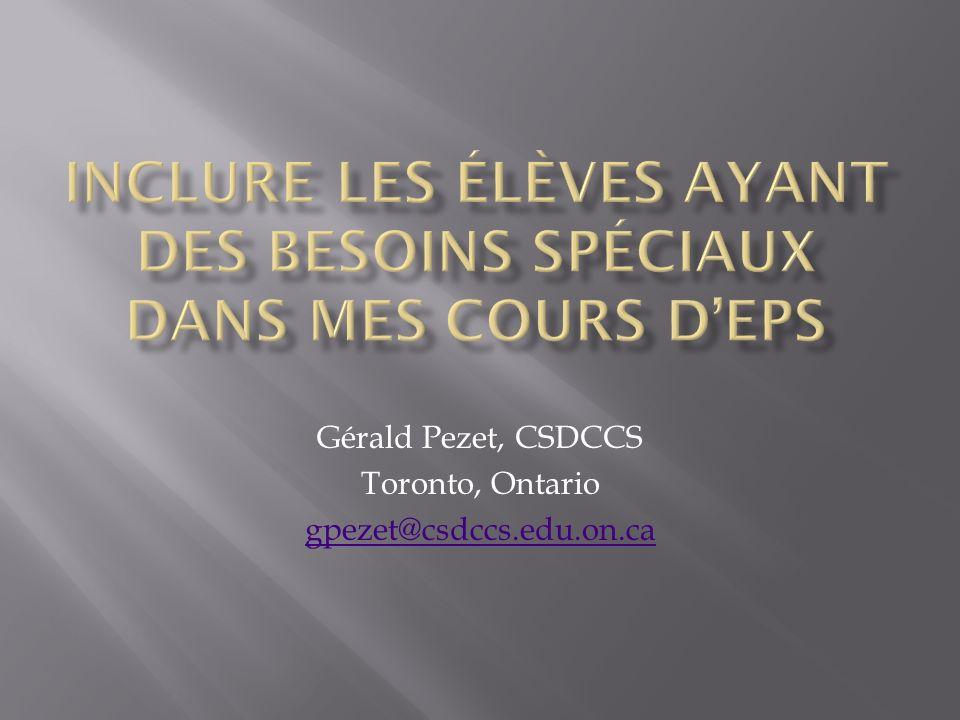 Gérald Pezet, CSDCCS Toronto, Ontario gpezet@csdccs.edu.on.ca