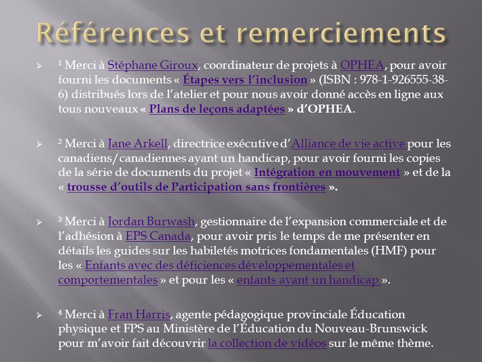 ¹ Merci à Stéphane Giroux, coordinateur de projets à OPHEA, pour avoir fourni les documents « Étapes vers linclusion » (ISBN : 978-1-926555-38- 6) dis