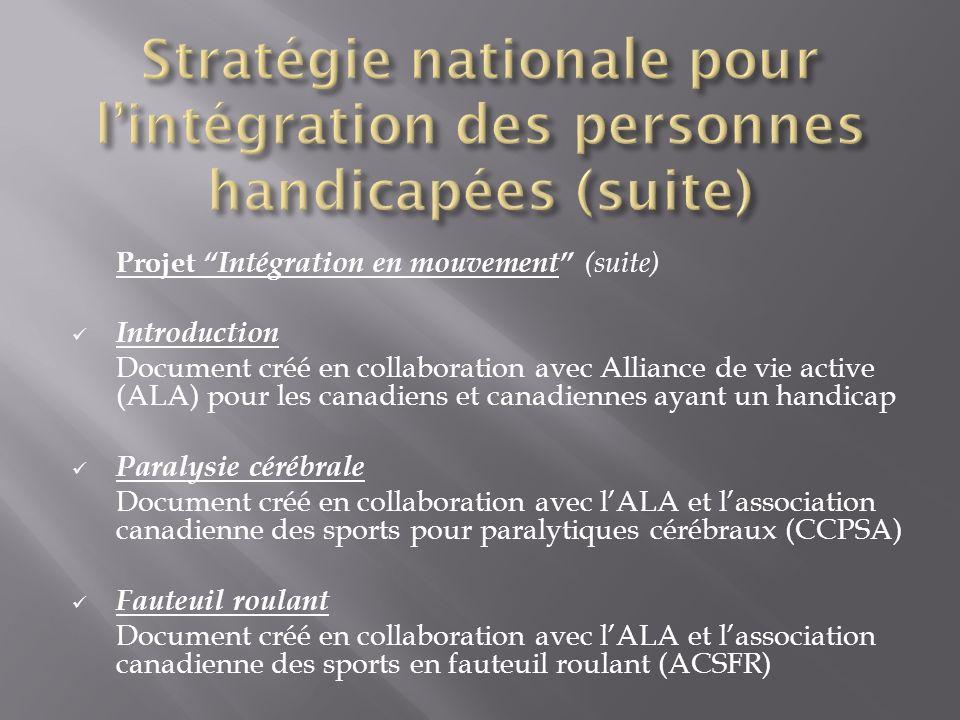 Projet Intégration en mouvement (suite) Introduction Document créé en collaboration avec Alliance de vie active (ALA) pour les canadiens et canadienne