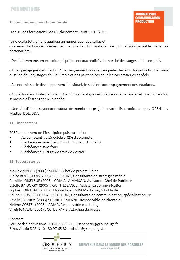 10. Les raisons pour choisir lécole -Top 10 des formations Bac+3, classement SMBG 2012-2013 -Une école totalement équipée en numérique, des salles et