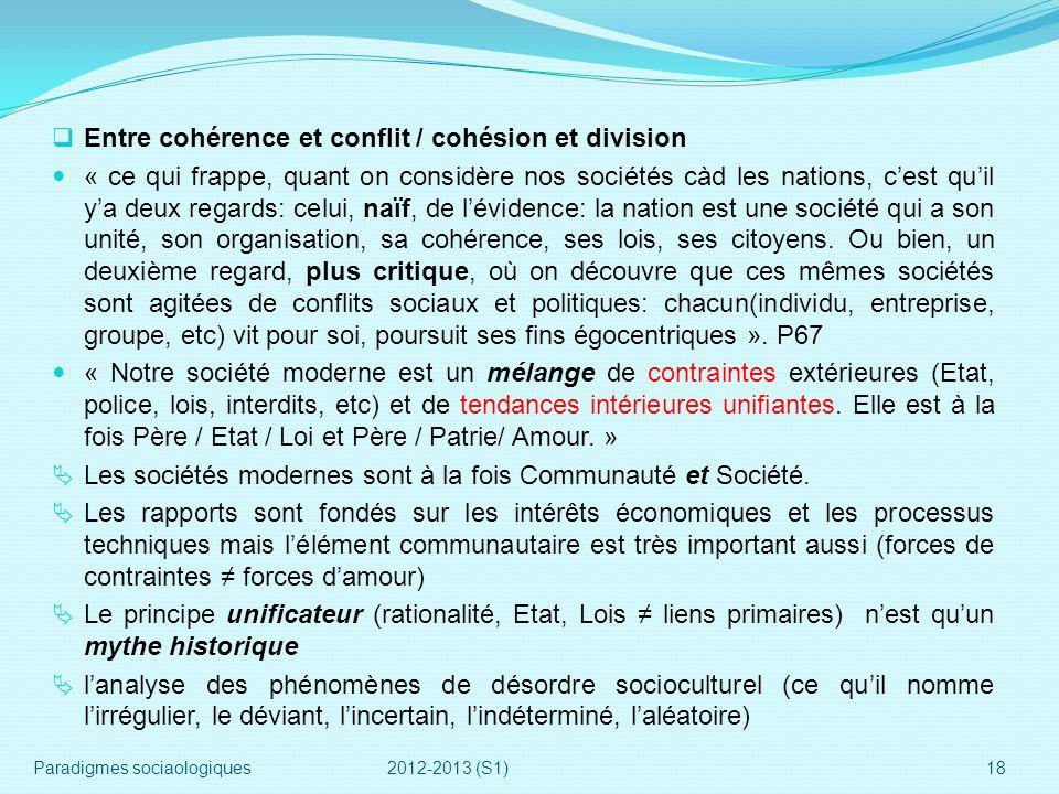 Entre cohérence et conflit / cohésion et division « ce qui frappe, quant on considère nos sociétés càd les nations, cest quil ya deux regards: celui,