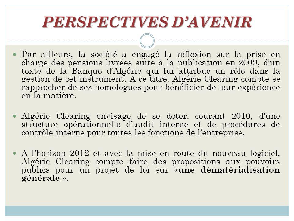 Par ailleurs, la société a engagé la réflexion sur la prise en charge des pensions livrées suite à la publication en 2009, dun texte de la Banque dAlgérie qui lui attribue un rôle dans la gestion de cet instrument.