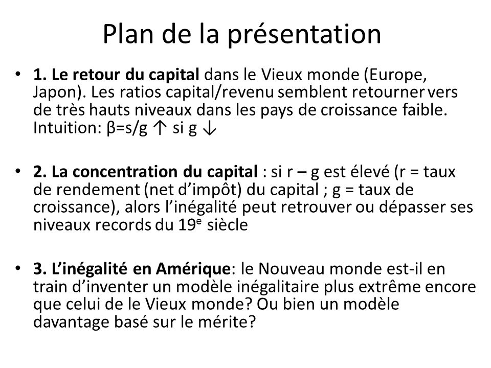 Plan de la présentation 1. Le retour du capital dans le Vieux monde (Europe, Japon). Les ratios capital/revenu semblent retourner vers de très hauts n
