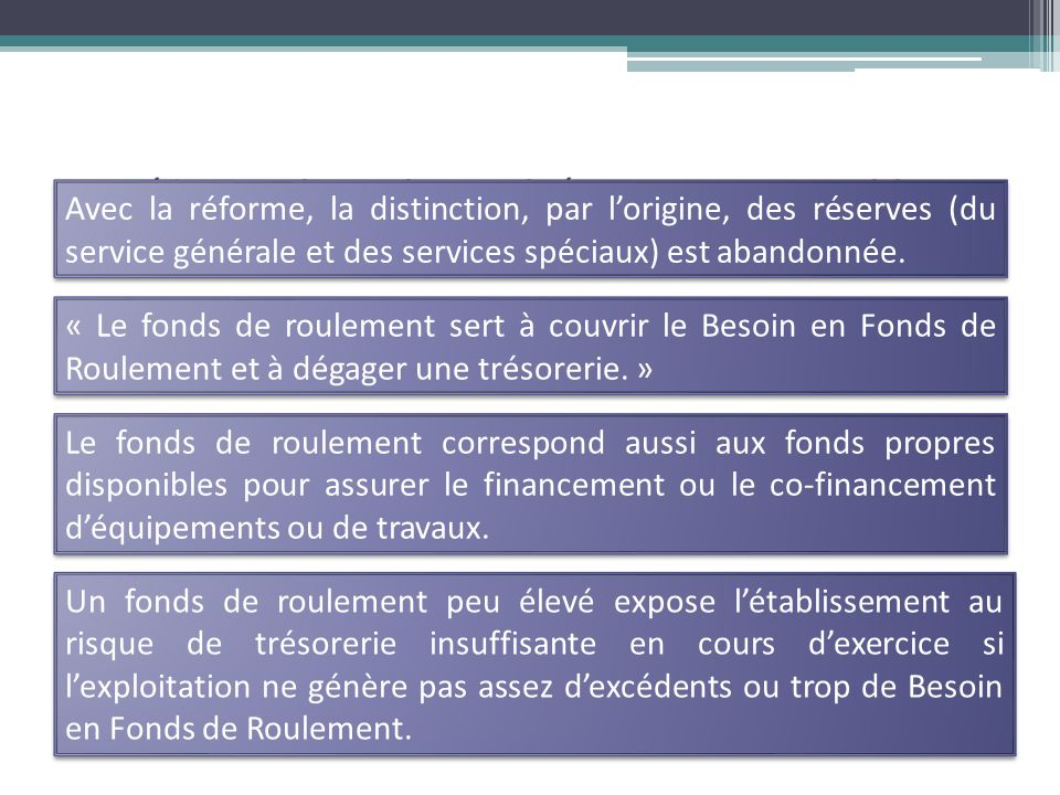La Réforme du Cadre Budgétaire et Comptable Avec la réforme, la distinction, par lorigine, des réserves (du service générale et des services spéciaux)