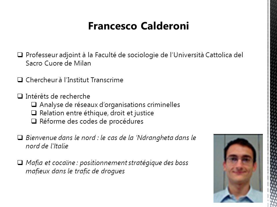 Professeur adjoint à la Faculté de sociologie de lUniversità Cattolica del Sacro Cuore de Milan Chercheur à lInstitut Transcrime Intérêts de recherche
