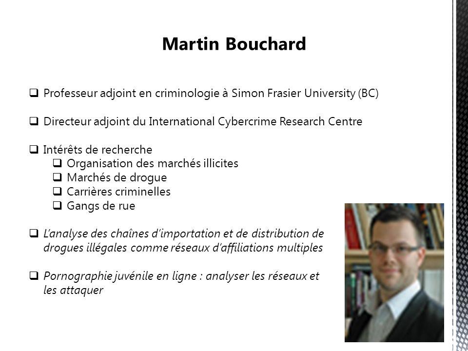 Professeur adjoint en criminologie à Simon Frasier University (BC) Directeur adjoint du International Cybercrime Research Centre Intérêts de recherche