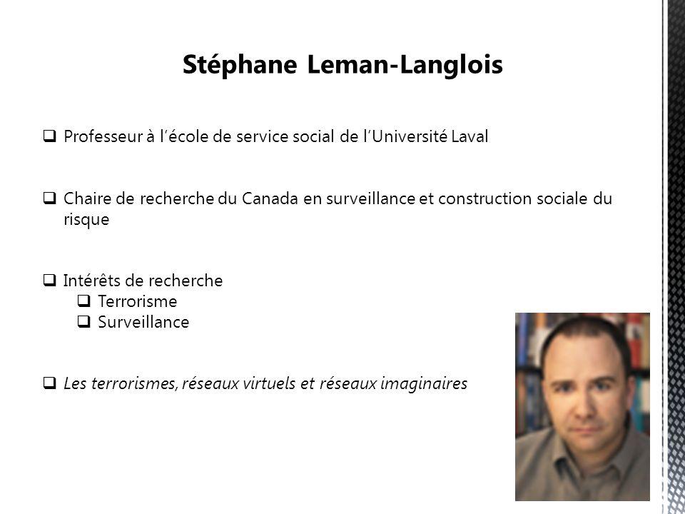 Professeur à lécole de service social de lUniversité Laval Chaire de recherche du Canada en surveillance et construction sociale du risque Intérêts de