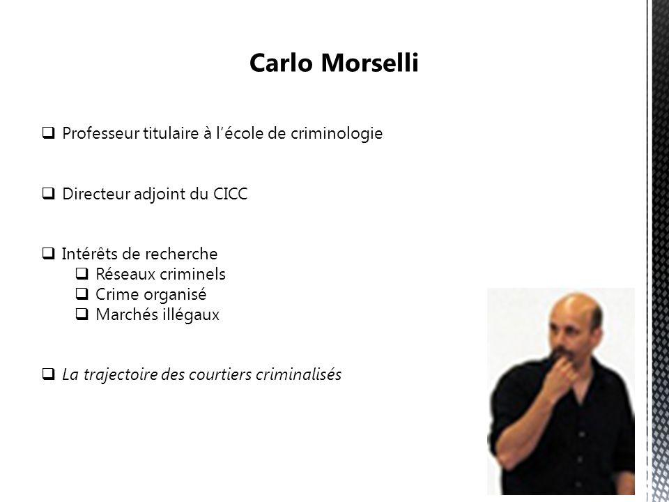 Professeur titulaire à lécole de criminologie Directeur adjoint du CICC Intérêts de recherche Réseaux criminels Crime organisé Marchés illégaux La tra