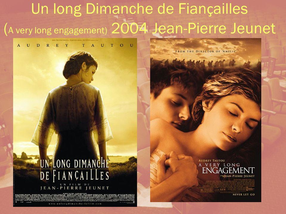 Cours 2 Un long Dimanche de Fiançailles (A very long engagement) 2004 Jean-Pierre Jeunet