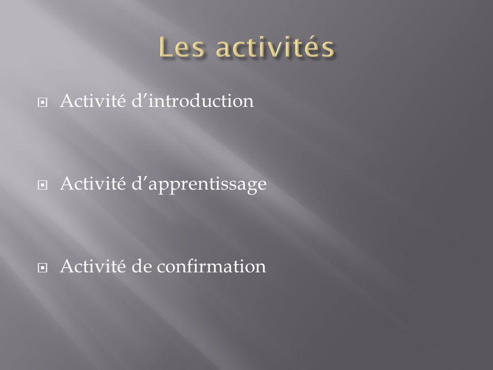 Activité dintroduction Activité dapprentissage Activité de confirmation
