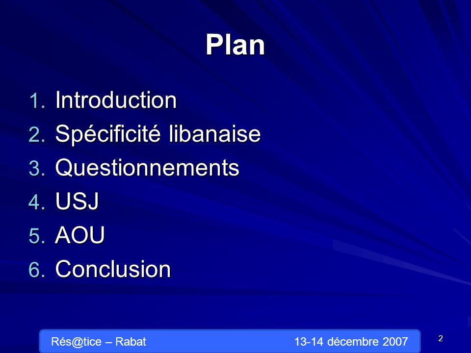Avantage : Quasiment tous les cours sont en ligne 23 Rés@tice – Rabat 13-14 décembre 2007 AOU