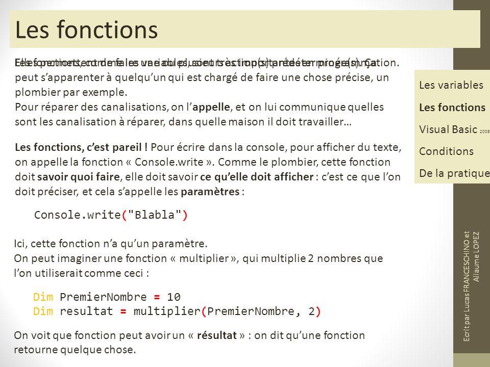 Les fonctions Elles permettent de faire une ou plusieurs action(s) prédéterminée(s).