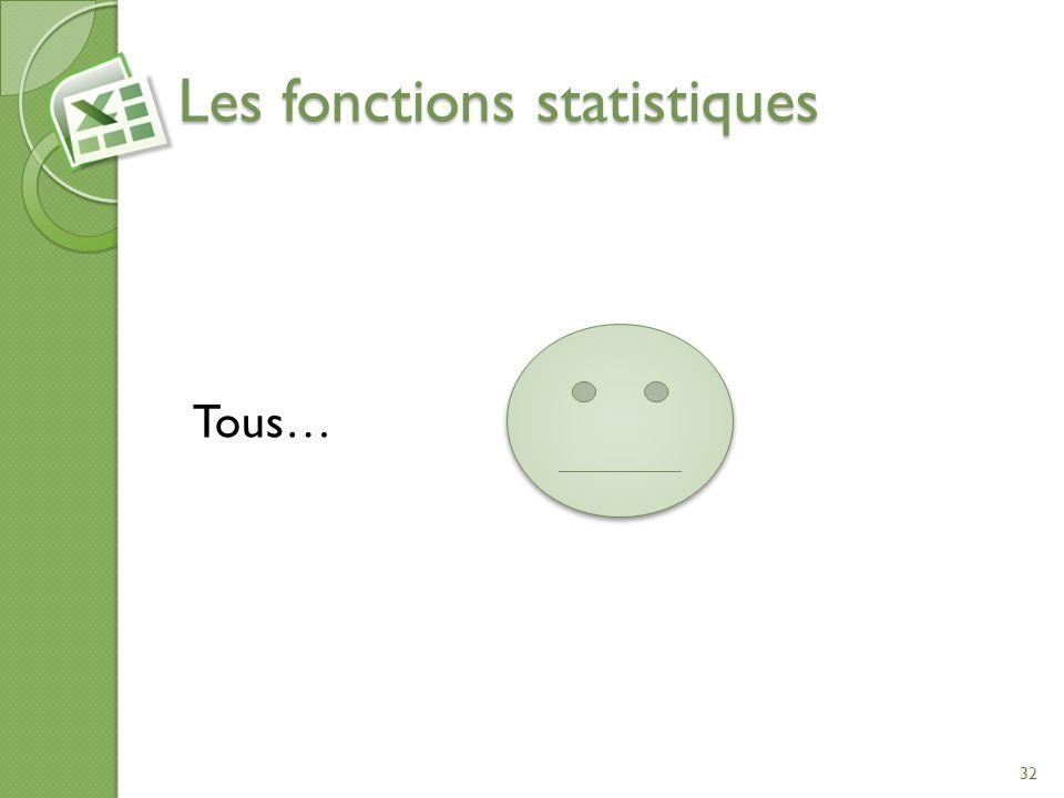 Les fonctions statistiques Tous… 32