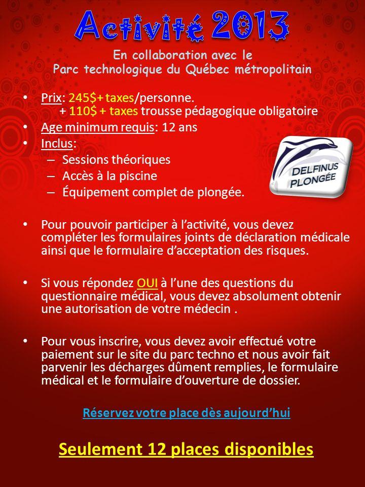 Lieu du cours: Cegep Sainte-Foy (2410, Chemin Ste-Foy) Entrée porte Marjorelle, local B-222) Date limite dinscription: 3 octobre 2013