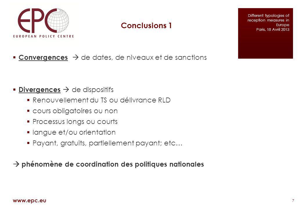 Conclusions 1 7 www.epc.eu Convergences de dates, de niveaux et de sanctions Divergences de dispositifs Renouvellement du TS ou délivrance RLD cours o