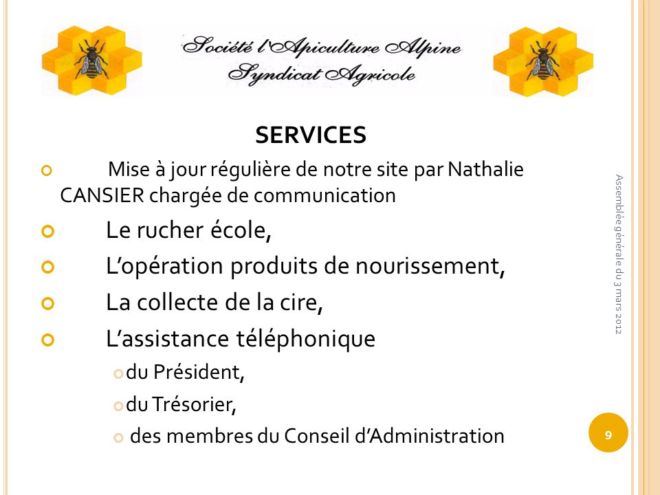 SERVICES Mise à jour régulière de notre site par Nathalie CANSIER chargée de communication Le rucher école, Lopération produits de nourissement, La co
