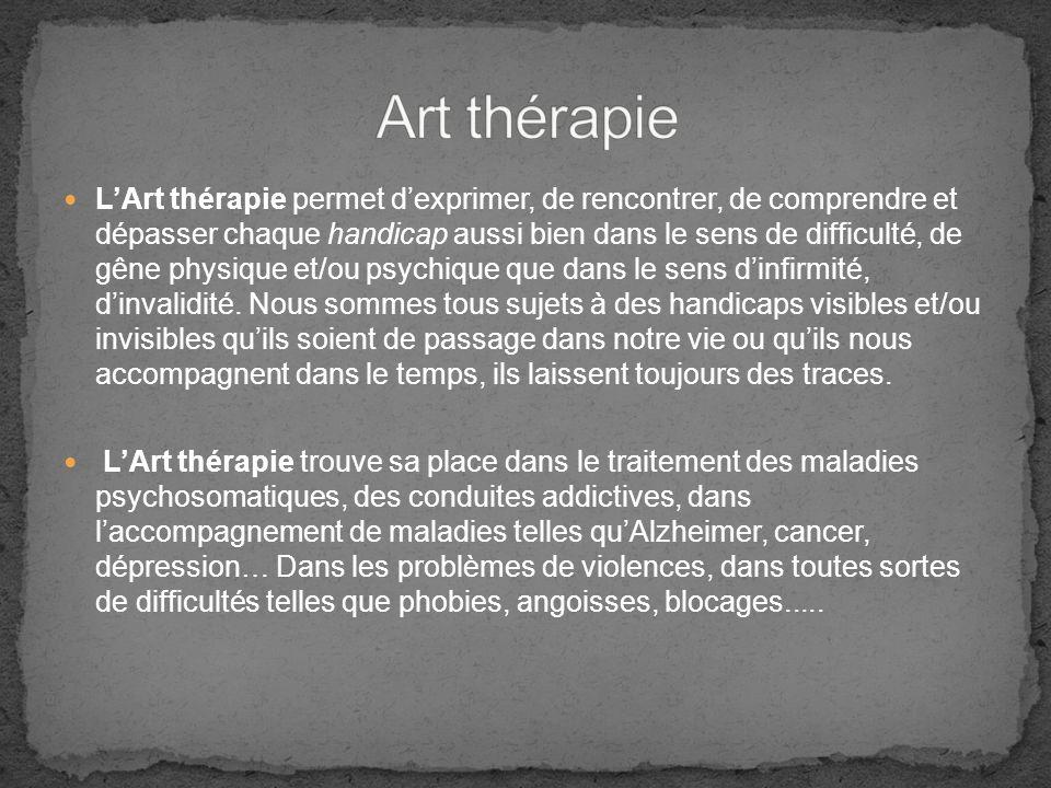 LArt thérapie permet dexprimer, de rencontrer, de comprendre et dépasser chaque handicap aussi bien dans le sens de difficulté, de gêne physique et/ou