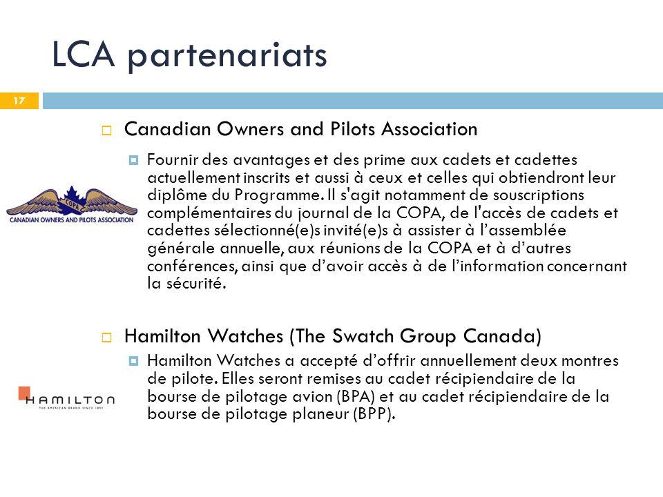 17 LCA partenariats Canadian Owners and Pilots Association Fournir des avantages et des prime aux cadets et cadettes actuellement inscrits et aussi à ceux et celles qui obtiendront leur diplôme du Programme.