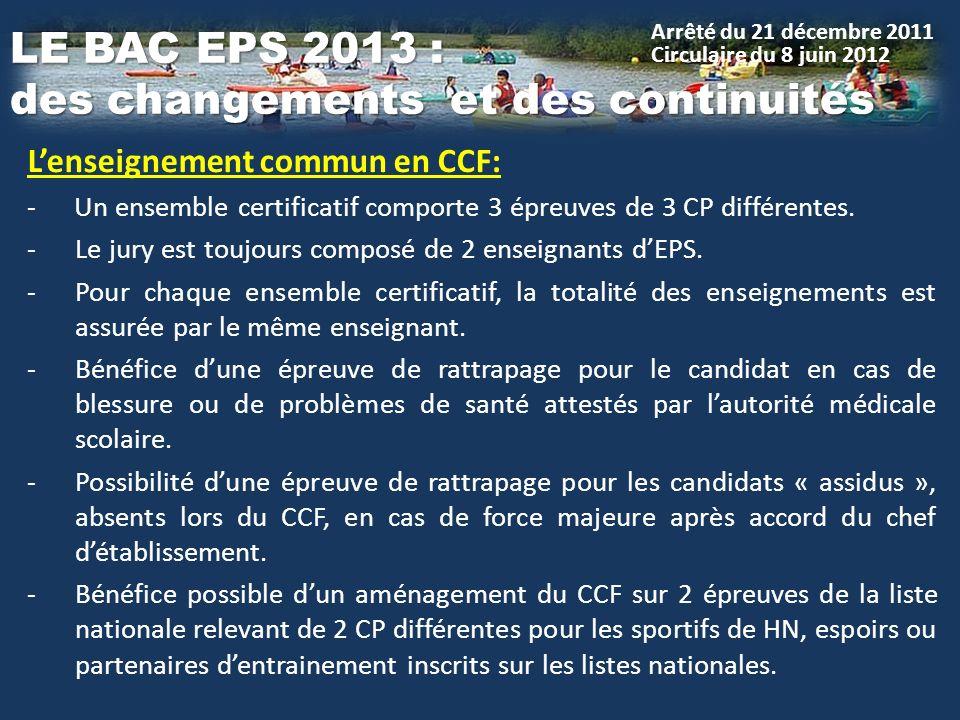 Lenseignement commun en CCF: -Un ensemble certificatif comporte 3 épreuves de 3 CP différentes.