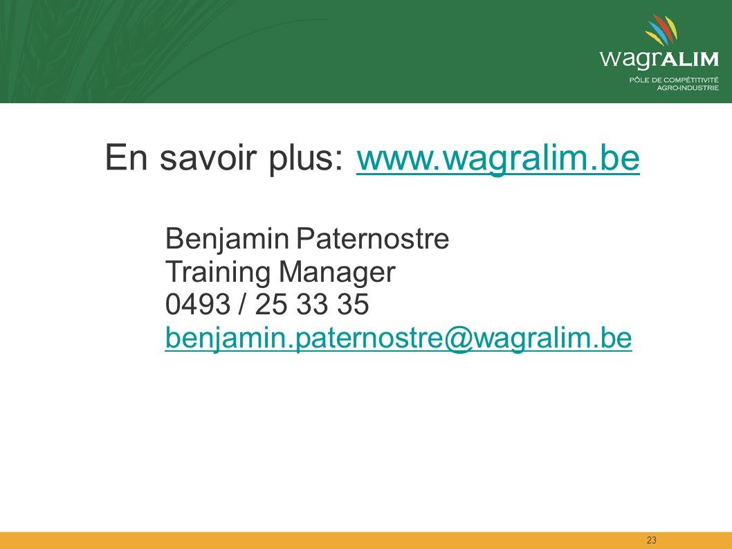 23 En savoir plus: www.wagralim.bewww.wagralim.be Benjamin Paternostre Training Manager 0493 / 25 33 35 benjamin.paternostre@wagralim.be