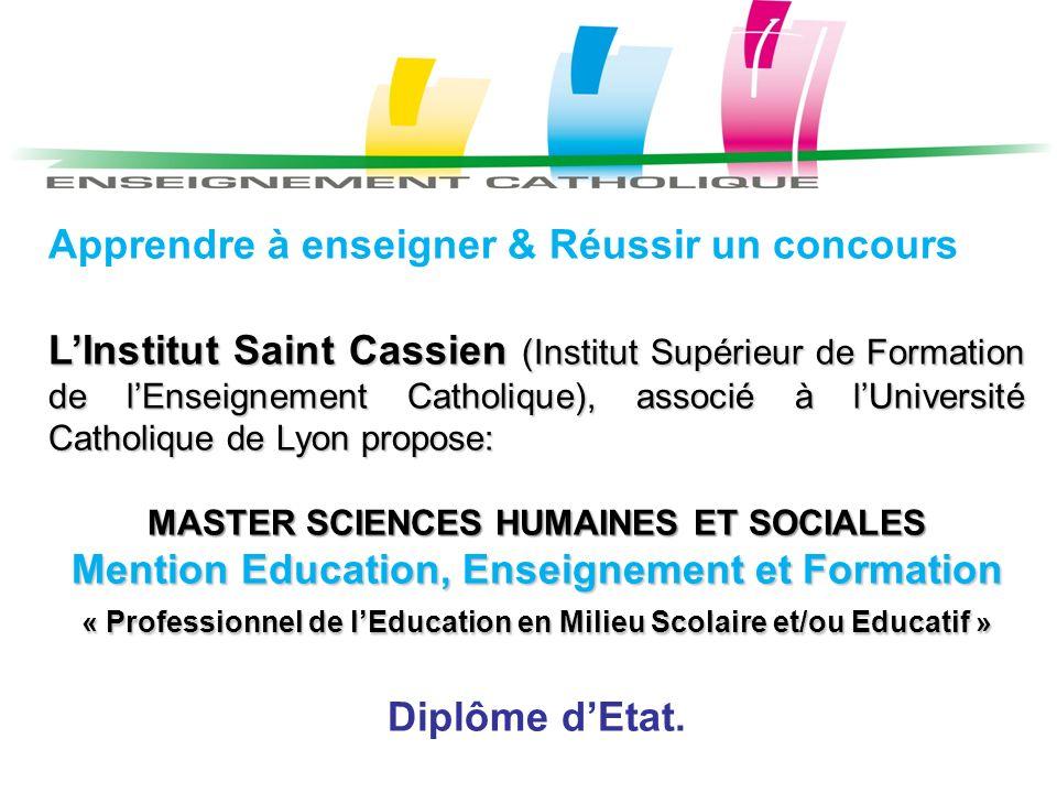 Apprendre à enseigner & Réussir un concours LInstitut Saint Cassien (Institut Supérieur de Formation de lEnseignement Catholique), associé à lUniversi