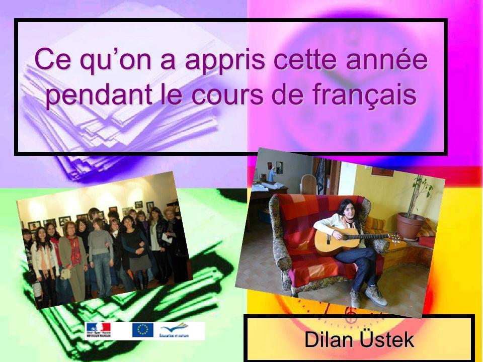 Ce quon a appris cette année pendant le cours de français Dilan Üstek