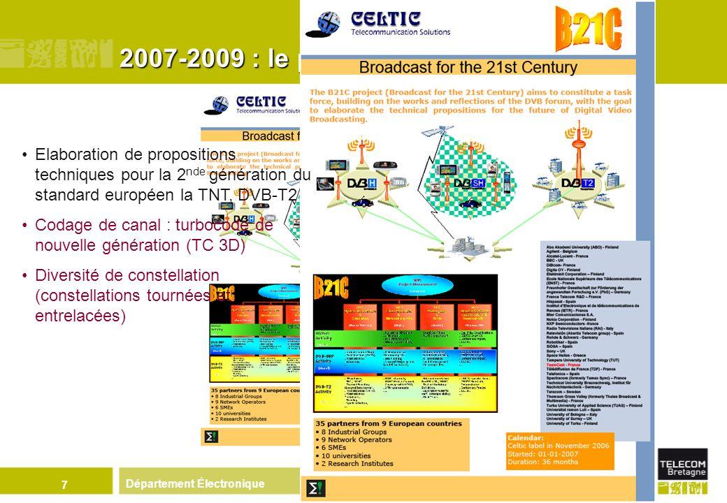 Département Électronique 7 2007-2009 : le projet B21C Elaboration de propositions techniques pour la 2 nde génération du standard européen la TNT, DVB