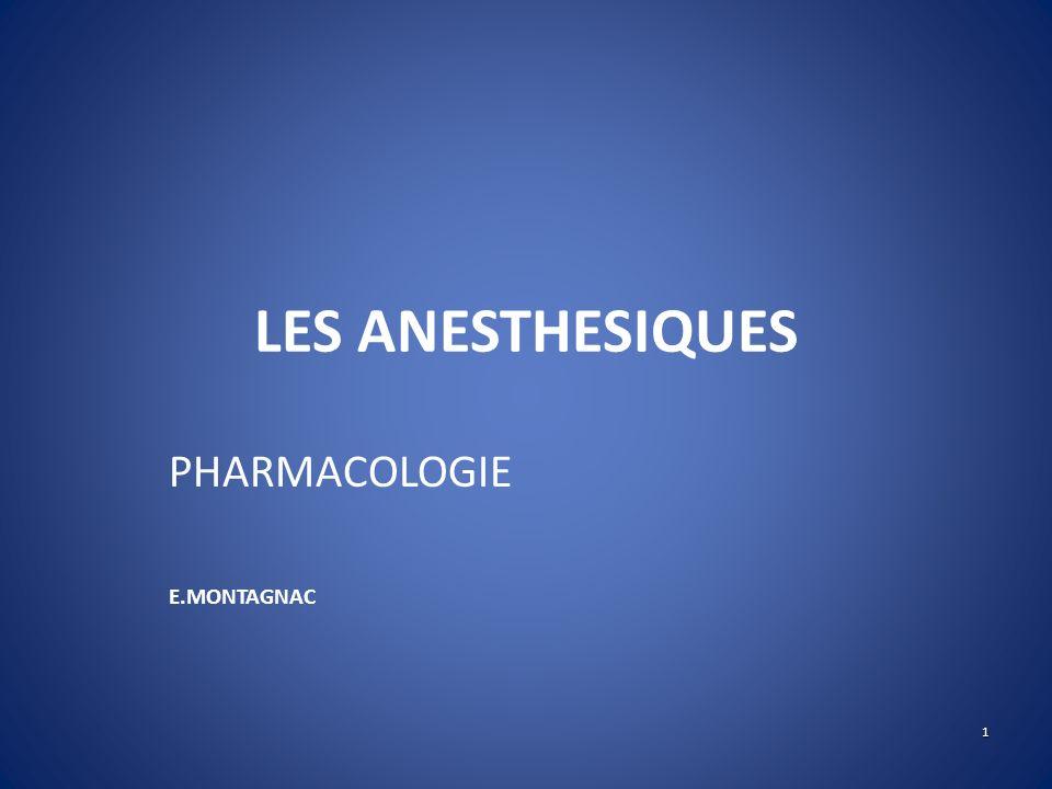 LES ANESTHESIQUES PHARMACOLOGIE E.MONTAGNAC 1