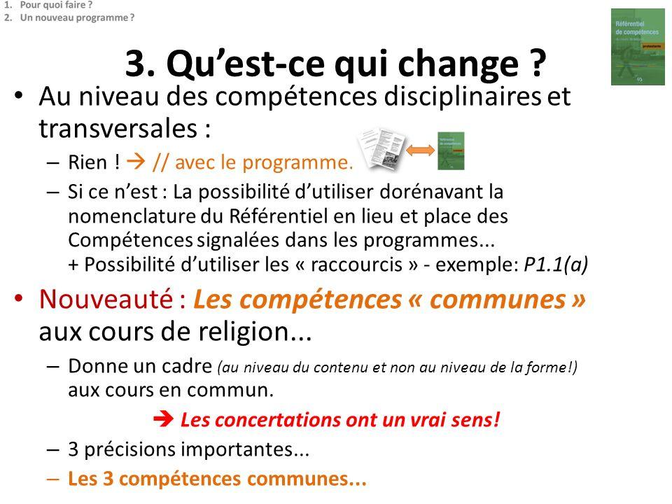 3. Quest-ce qui change ? Au niveau des compétences disciplinaires et transversales : – Rien ! // avec le programme. – Si ce nest : La possibilité duti