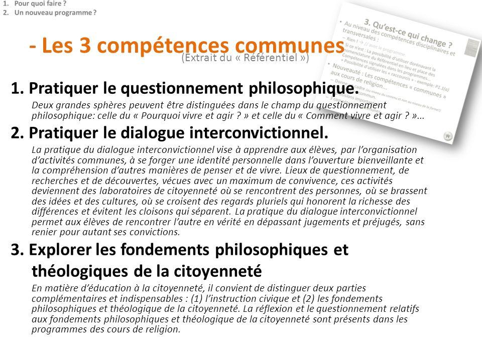 1. Pratiquer le questionnement philosophique. Deux grandes sphères peuvent être distinguées dans le champ du questionnement philosophique: celle du «