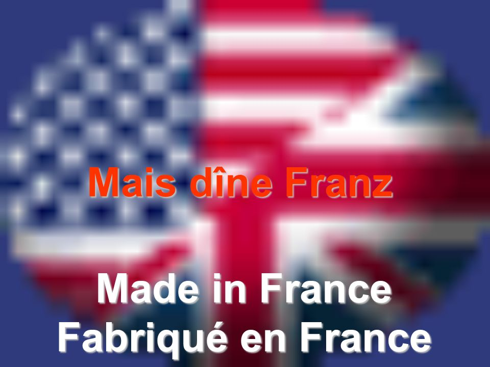 Mais dîne Franz Made in France Fabriqué en France