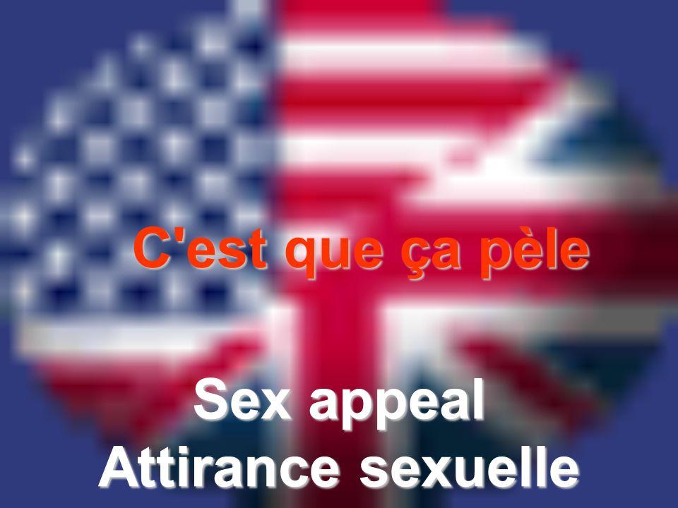 C est que ça pèle Sex appeal Attirance sexuelle