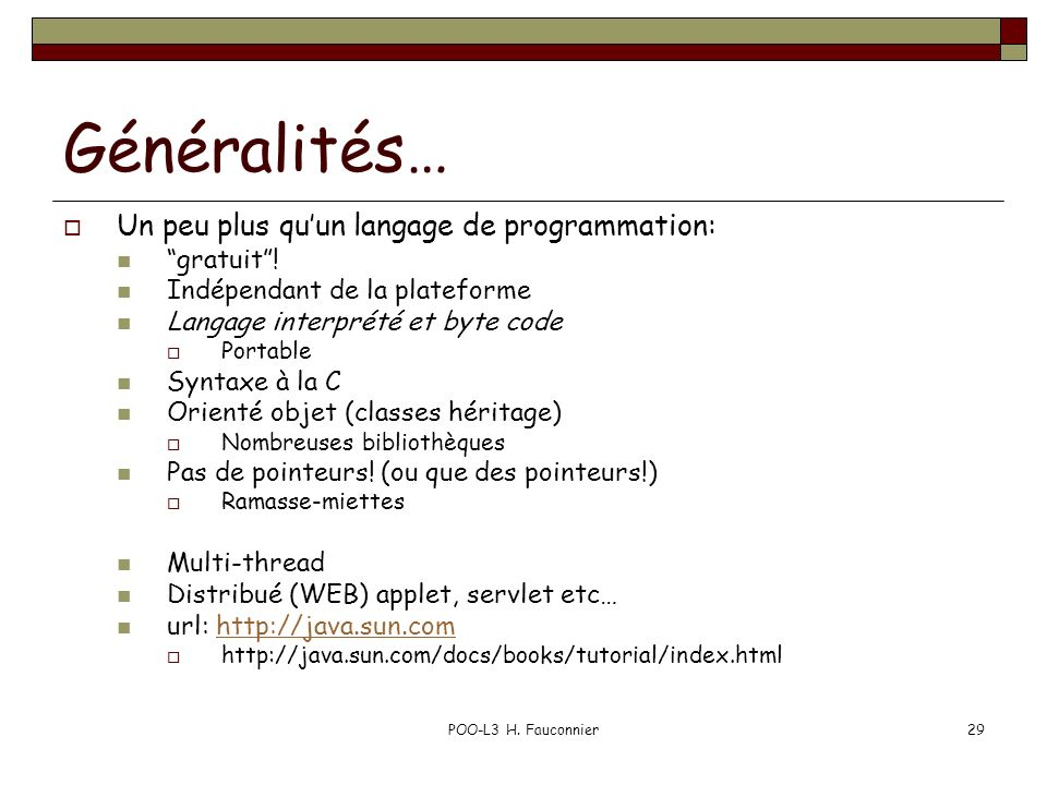 POO-L3 H.Fauconnier29 Généralités… Un peu plus quun langage de programmation: gratuit.