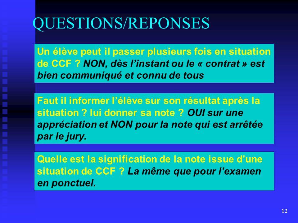 12 QUESTIONS/REPONSES Un élève peut il passer plusieurs fois en situation de CCF .