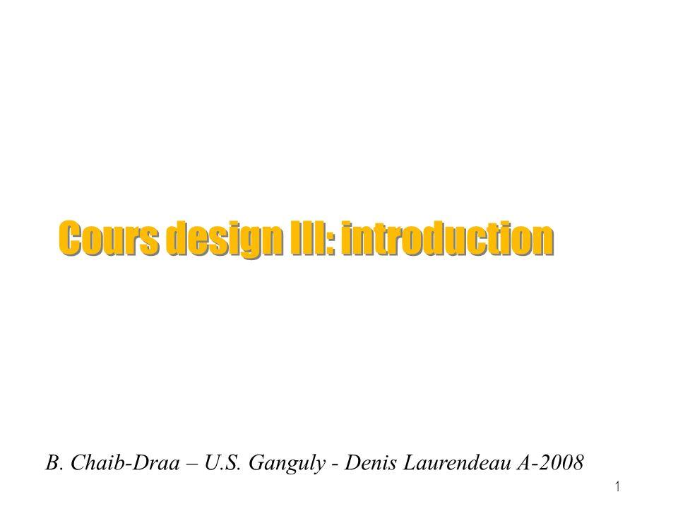A 2007Design III GEL-214052 Le plan de cours Objectif principal: être en mesure d appliquer et suivre une méthodologie rigoureuse de design pour la réalisation effective d un système complexe Objectifs secondaires: apprendre à travailler en équipe, c est-à-dire reconnaître et exploiter les compétences de chacun maîtriser des éléments techniques au niveau de l électronique, du logiciel et de l intégration