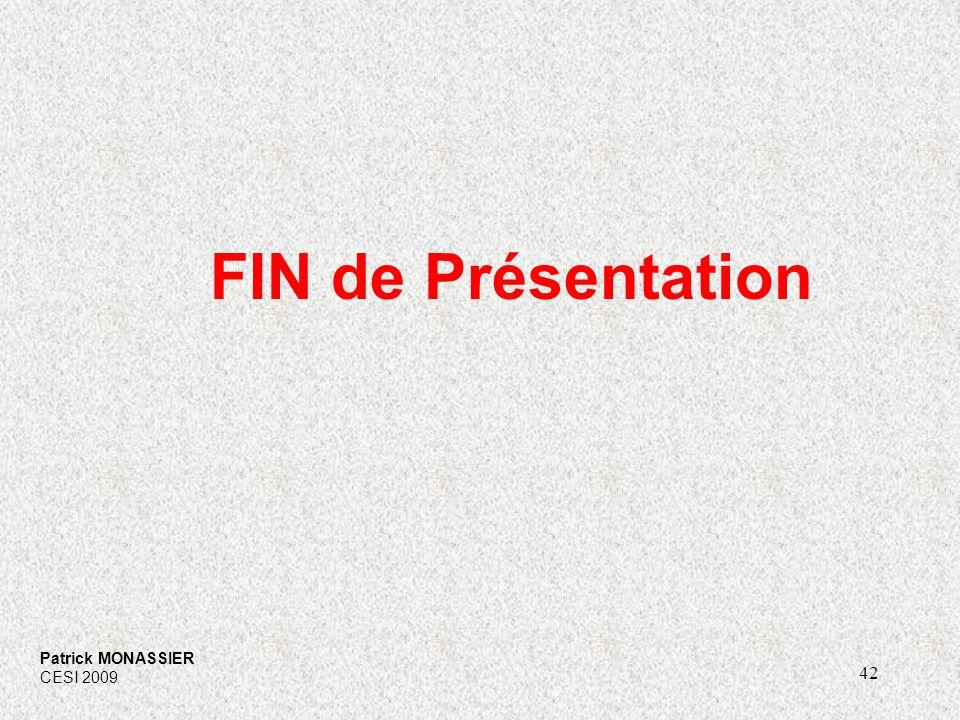 42 FIN de Présentation Patrick MONASSIER CESI 2009
