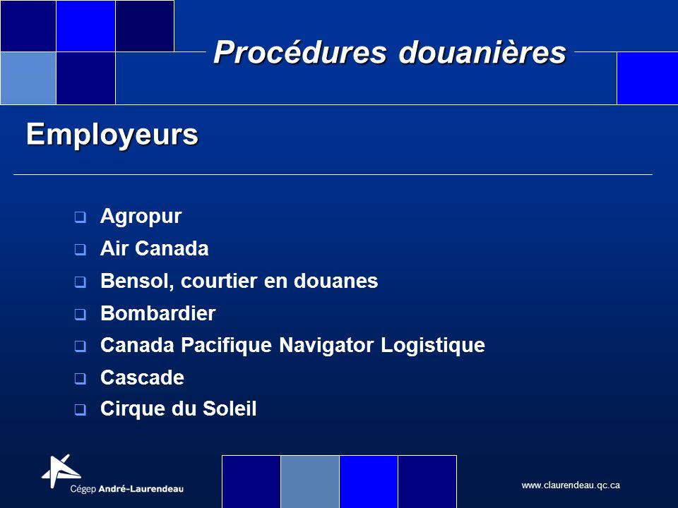 www.claurendeau.qc.ca Procédures douanières Employeurs Agropur Air Canada Bensol, courtier en douanes Bombardier Canada Pacifique Navigator Logistique