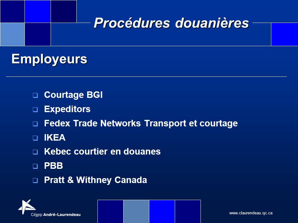 www.claurendeau.qc.ca Procédures douanières Employeurs Courtage BGI Expeditors Fedex Trade Networks Transport et courtage IKEA Kebec courtier en douan