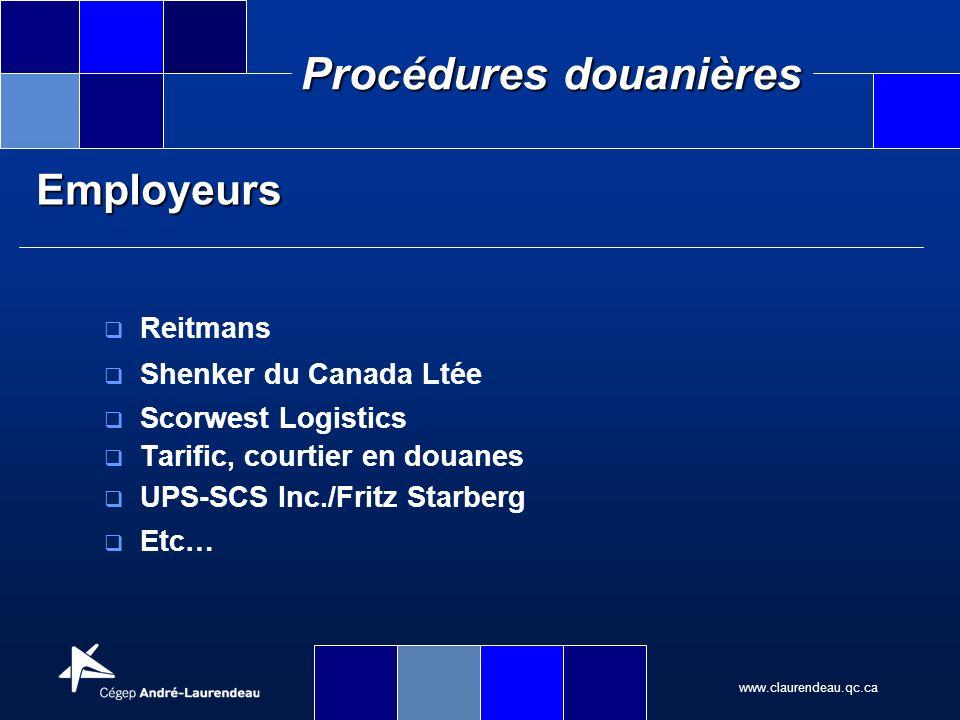 www.claurendeau.qc.ca Procédures douanières Reitmans Shenker du Canada Ltée Scorwest Logistics Tarific, courtier en douanes UPS-SCS Inc./Fritz Starber