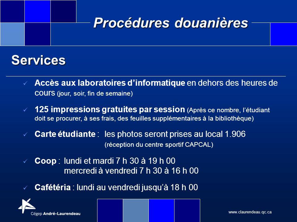 www.claurendeau.qc.ca Procédures douanières Services Accès aux laboratoires dinformatique en dehors des heures de cours (jour, soir, fin de semaine) 1