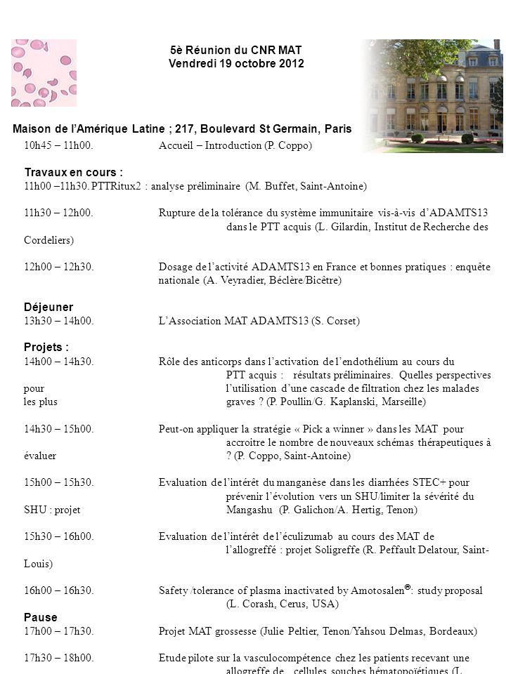 10h45 – 11h00.Accueil – Introduction (P. Coppo) Travaux en cours : 11h00 –11h30.PTTRitux2 : analyse préliminaire (M. Buffet, Saint-Antoine) 11h30 – 12
