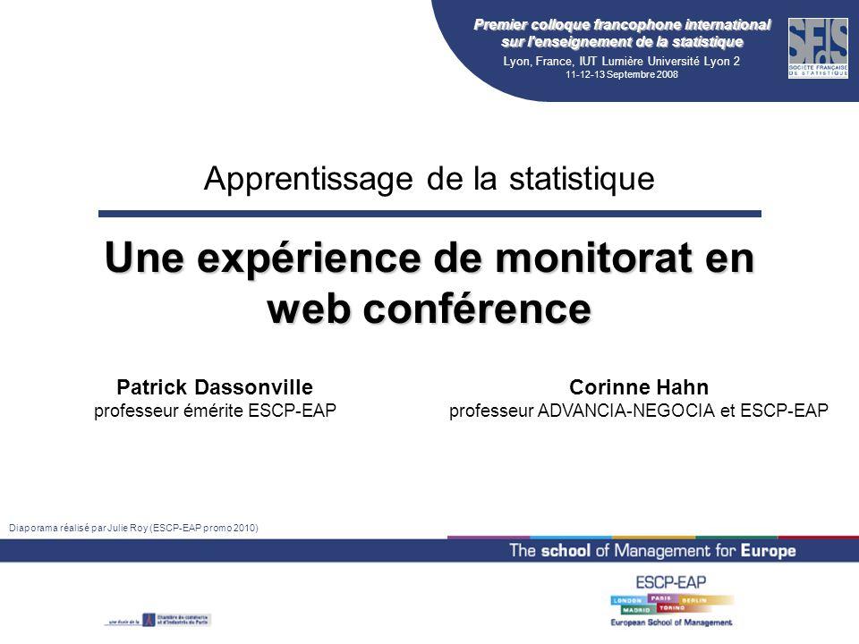 Premier colloque francophone international sur l'enseignement de la statistique Lyon, France, IUT Lumière Université Lyon 2 11-12-13 Septembre 2008 Ap