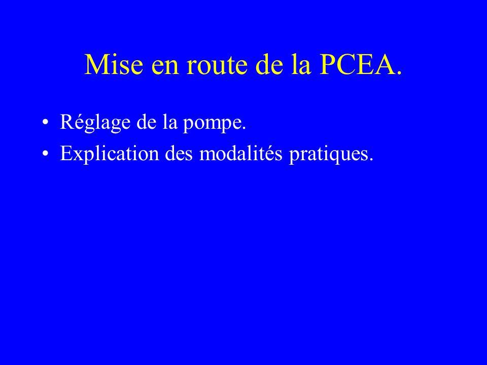 Mise en route de la PCEA. Réglage de la pompe. Explication des modalités pratiques.